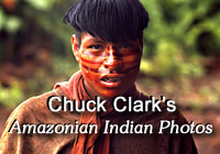 Chuck Clark's Amazonian Indian Photo Gallery