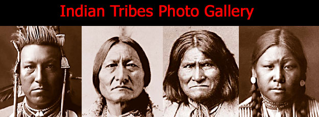 Indian Tribes Photographic Gallery